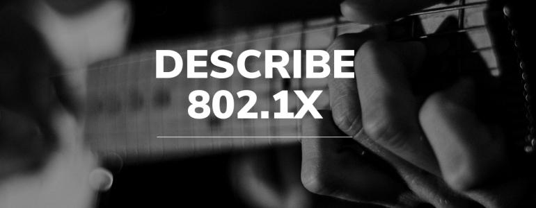 Describe 802.1x
