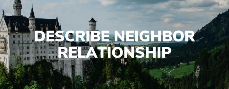 Describe Neighbor Relationship