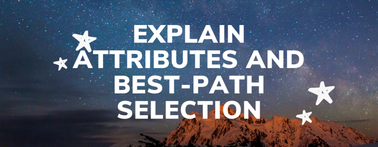 Explain attributes and best-path selection
