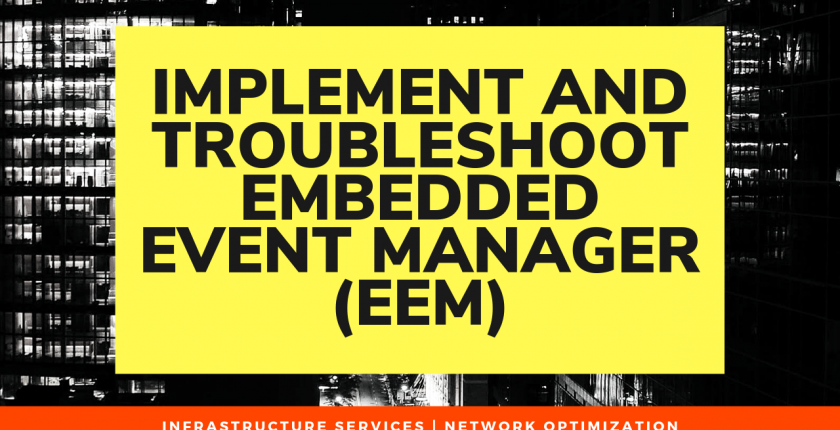 Implement and Troubleshoot Embedded Event Manager (EEM)