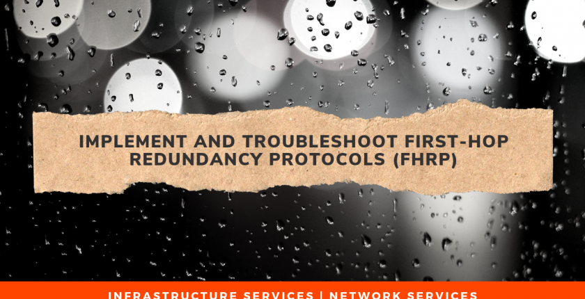 Implement and troubleshoot first-hop redundancy protocols