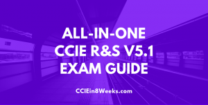 CCIEin8Weeks CCIE R&S Study Guide V5.1