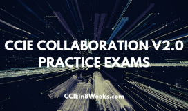 CCIEin8Weeks CCIE Collaboration (400-051 V2.0) Written Practice Exams