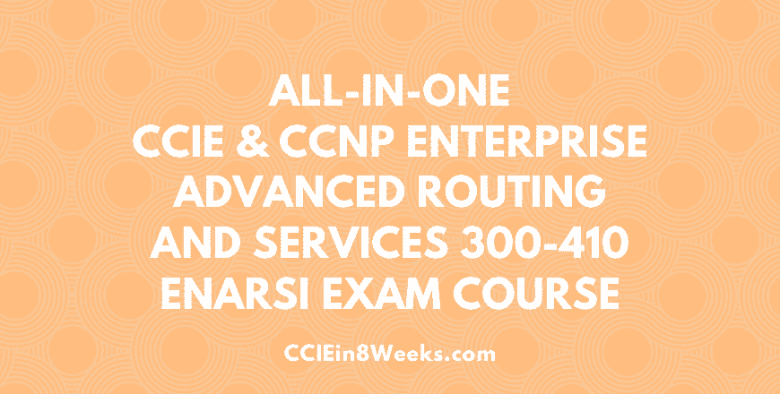 all in one ccie ccnp advanced routing and services ENARSI 300-410 exam training course