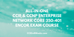 all in one ccie ccnp implementing and operating enterprise infrastrucrure encor 350-401 exam training course