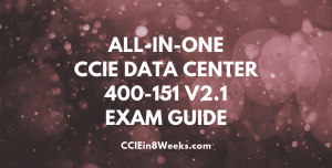 all in one ccie data center 400-151 v2.1 exam guide