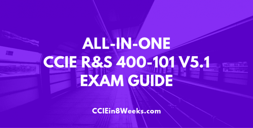 all in one ccie routing and switching 400-101 v5.1 exam guide