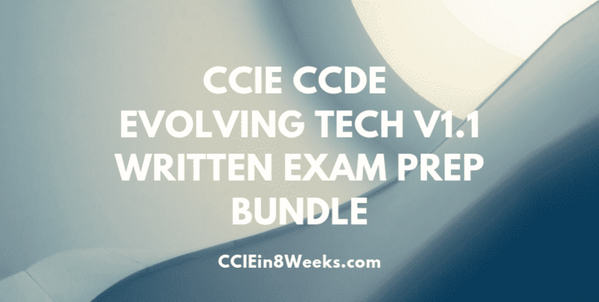 ccie ccde evolving technologies v1.1 written exam prep bundle