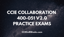 ccie collaboration 400-051 v2.0 practice exams