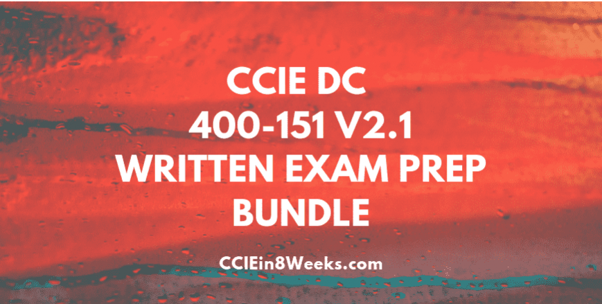 ccie dc 400-151 v2.1 written exam prep bundle