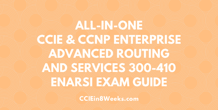 CCIE and CCNP Enterprise Advanced Routing and Services ENARSI (300-410 V1.0) Concentration Exam Cert Guide, 1st Edition