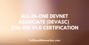 devnet associate 200-901 devasc course full stack networker