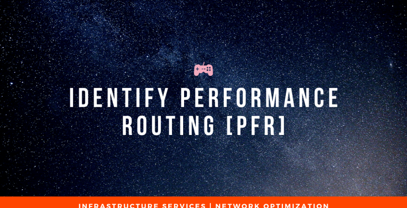 Identify Performance Routing [PfR]
