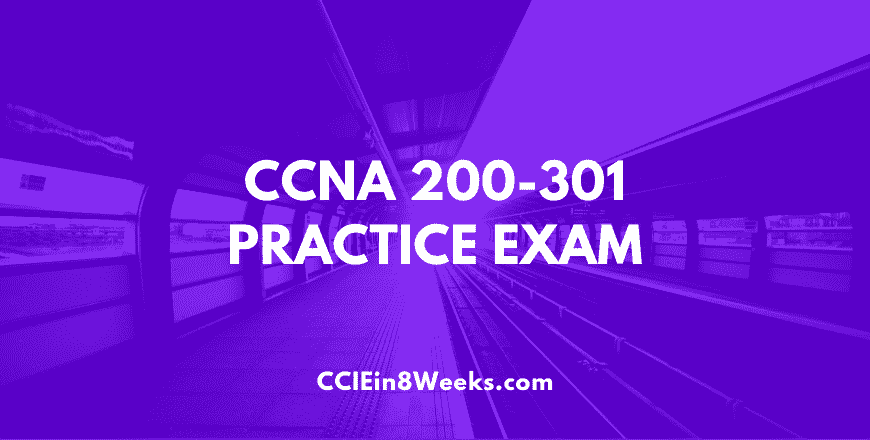 cisco certified network associate ccna 200-301 practice exam questions