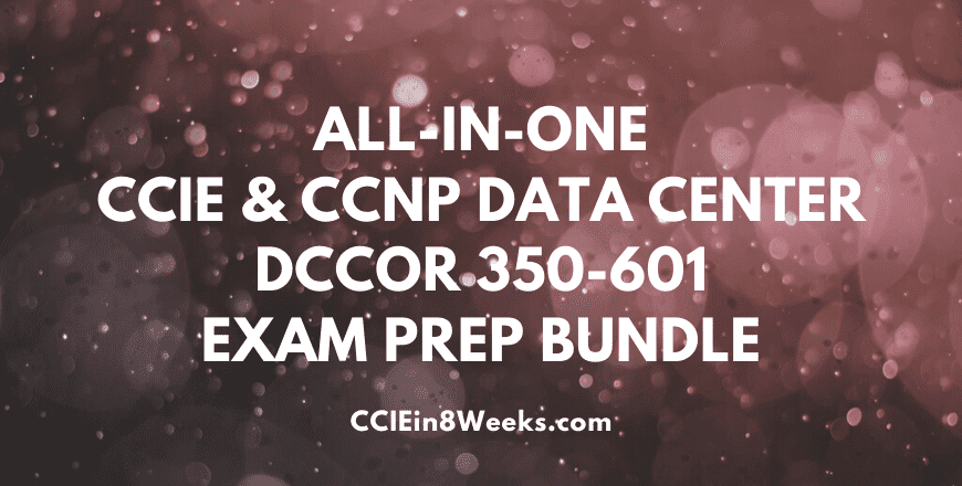 implementing and operating data center core technologies dccor 350-601 exam prep bundle course