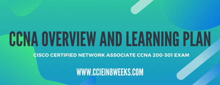 ccna 200-301 exam overview learning and study plan