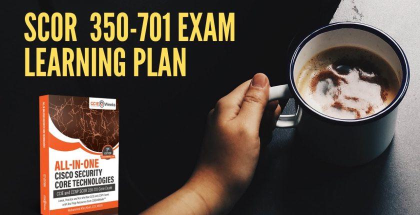 cisco scor 350-701 exam learning plan