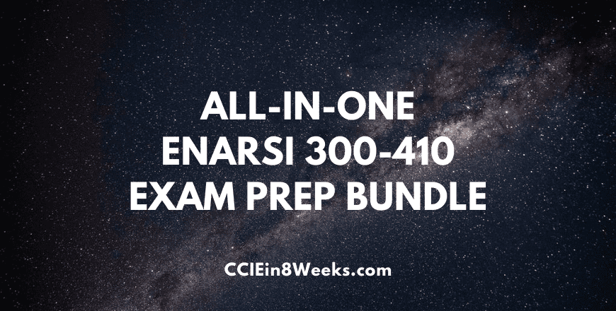 all in one ccie and ccnp Enterprise Advanced Routing and Services enarsi 300-410 exam prep bundle course