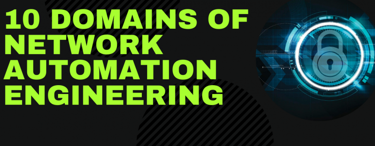 Career in Network Automation: 10 Domains of Knowledge for Network Automation Engineering (Part 1)