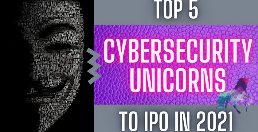 Top Cyber Security Unicorns IPO in 2021