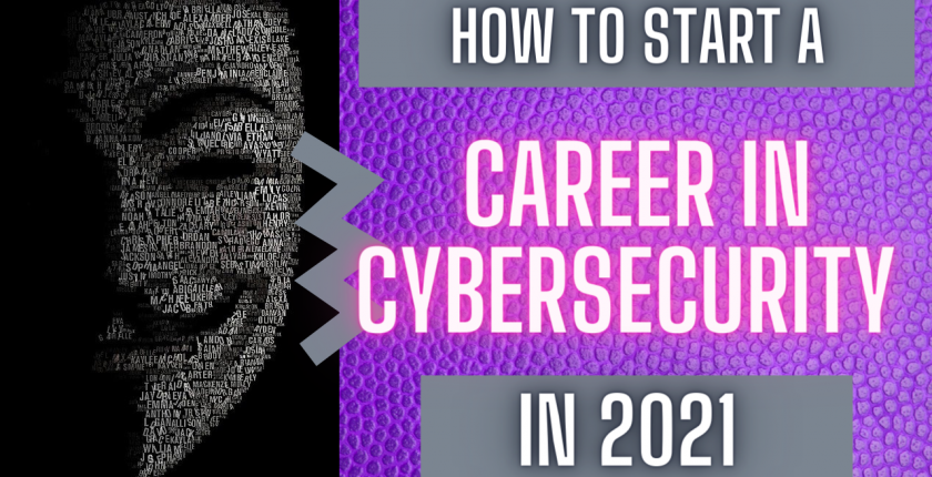 how to start a career in cyber security 2021